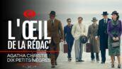 Agatha Christie : dix petits nègres (TMC) : une mini-série sexy, glamour et captivante (VIDEO)