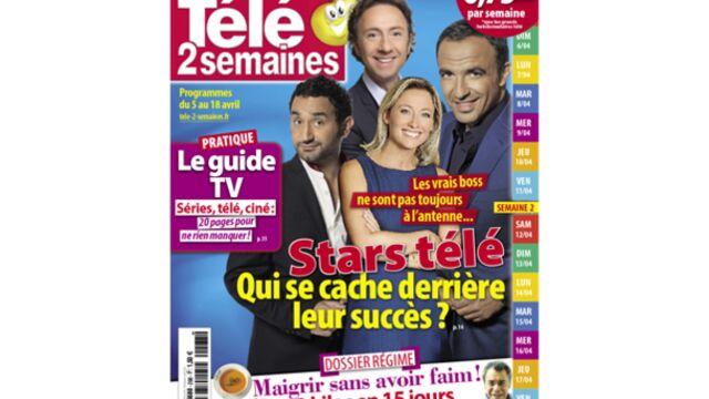 """A la Une de Télé 2 semaines : """"Stars télé, qui se cache derrière leur succès ?"""""""