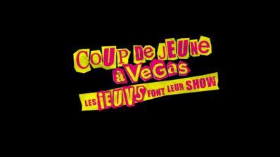 Coup de jeune à Vegas, les Ieuvs font leur show arrive sur NRJ 12 le...