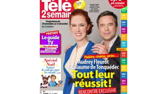À la Une de Télé 2 semaines : rencontre exclusive avec Audrey Fleurot et Guillaume de Tonquédec !