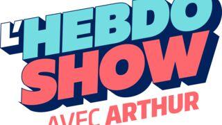 L'hebdo show : la nouvelle et surprenante émission d'Arthur arrive sur TF1 le 29 avril