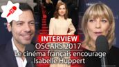 Oscars 2017 : Marina Foïs, Omar Sy... Le cinéma français encourage Isabelle Huppert (INTERVIEW VIDEO)