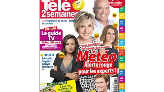 À la Une de Télé 2 semaines – Météo : alerte rouge sur les experts !