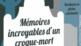 """""""Mes sincères condélances"""" de Guillaume Bailly, les mémoires amusantes d'un croque-mort"""