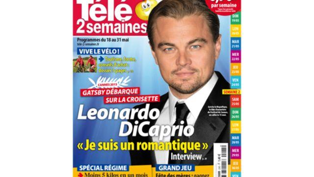 """A la Une de Télé 2 semaines, Leonardo DiCaprio : """"Je suis un romantique"""""""