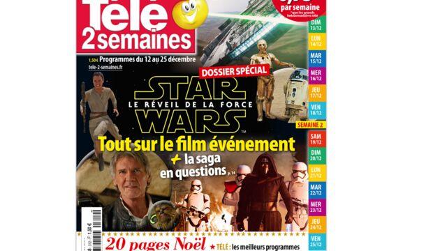 A la Une de Télé 2 semaines : Star Wars, le réveil de la Force