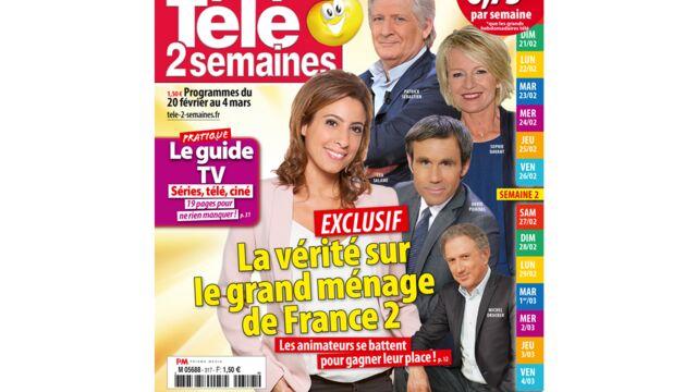 A la Une de Télé 2 semaines : la vérité sur le grand ménage de France 2