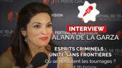 Esprits criminels : unité sans frontières (M6) est-elle tournée à l'étranger ? Alana de la Garza répond (VIDEO)