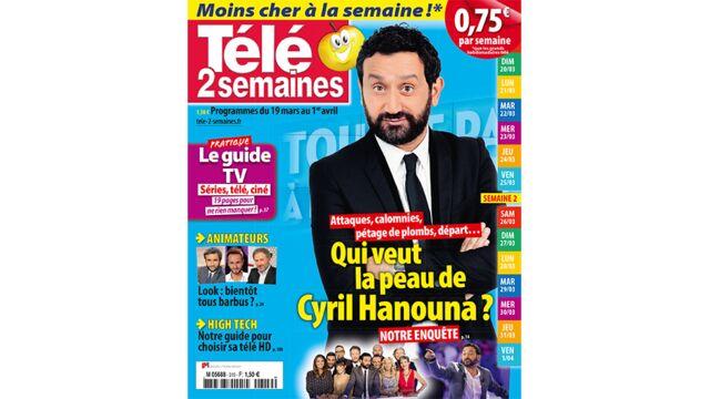 A la une de Télé 2 Semaines : Qui veut la peau de Cyril Hanouna ?