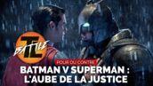 Batman v Superman (Canal+) : pour ou contre le film ? La battle de la rédaction ! (VIDEO)