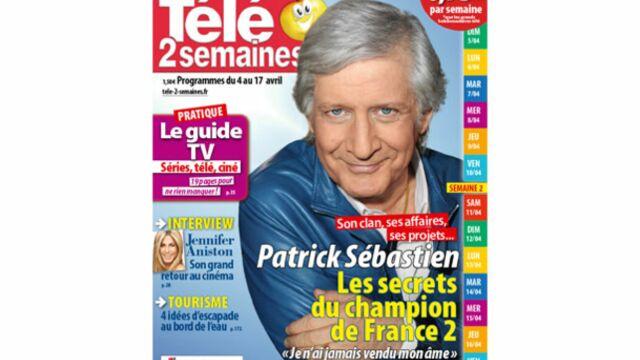 A la Une de Télé 2 Semaines : Patrick Sébastien, les secrets du champion de France 2