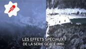 Glacé (M6) : des effets spéciaux qui vont vous réfrigérer ! (VIDÉO)