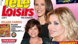 A la Une de Télé-Loisirs : Ingrid Chauvin, Lorie et Charlotte Valandrey stars du feuilleton de TF1