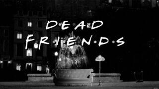 Friends : et si la série était un film d'horreur ?