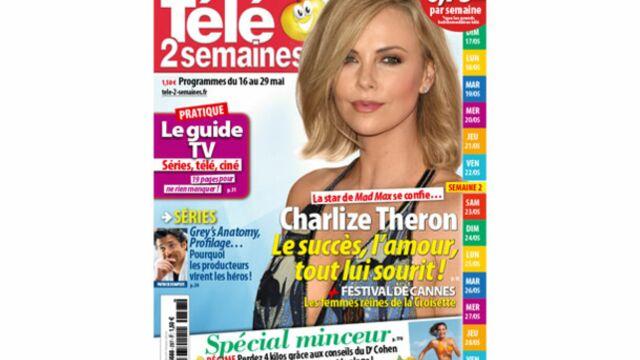 A la Une de Télé 2 semaines : Charlize Theron plus radieuse que jamais