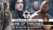 Game of Thrones : la saison 6 a-t-elle tenu ses promesses ? L'avis de l'Expert des séries (VIDEO)