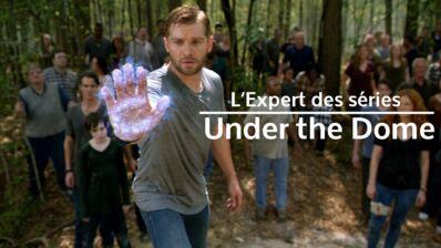 Under the Dome saison 3 : Un désastre expliqué par L'Expert des séries (VIDEO)