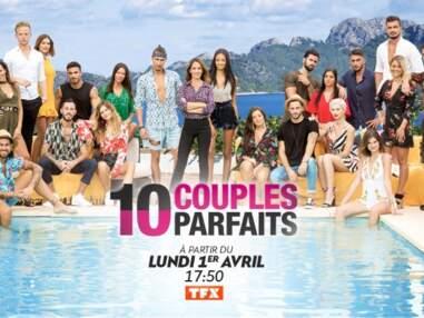 10 couples parfaits 3 : découvrez les visages des 21 nouveaux célibataires