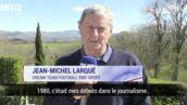 Jean-Michel Larqué prendra sa retraite après la Coupe du monde