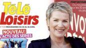 A la Une de Télé-Loisirs : Elise Lucet répond à toutes nos questions dans une interview cash !