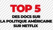 Netflix : notre top 5 des documentaires sur la politique américaine (VIDEO)