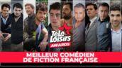 Télé-Loisirs Awards 2019 : votez pour le meilleur comédien de fiction française de l'année !