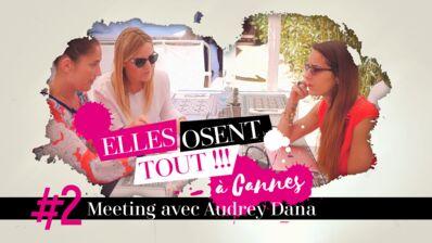 Cannes 2017 : Joséphine Draï et Justine Fraioli tentent (LOURDEMENT) de convaincre Audrey Dana… (VIDEO)