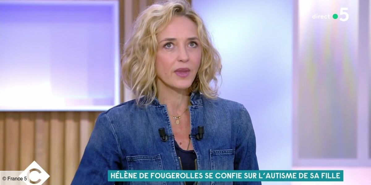 C à vous : Hélène de Fougerolles dévoile les mots terribles et culpabilisants des médecins sur l'autisme de sa fille :