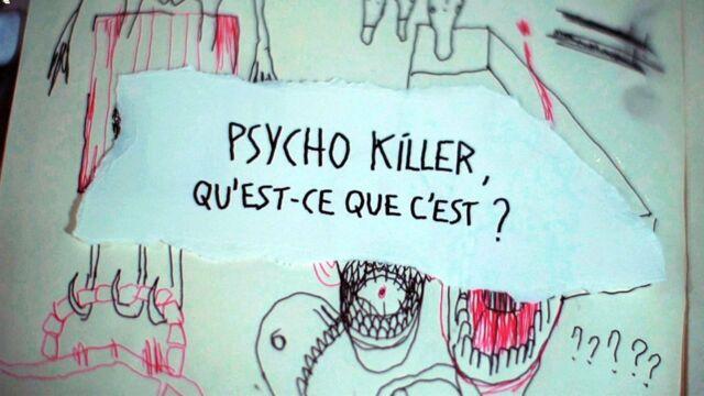 Psycho Killer Qu'est-ce Que C'est ?