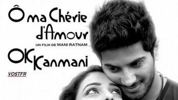 Ok Kanmani : ô ma chérie d'amour