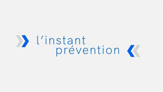 L'instant prévention