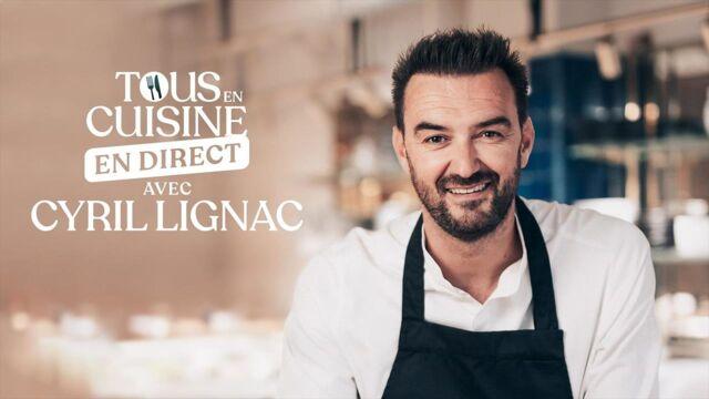 Tous en cuisine, en direct avec Cyril Lignac