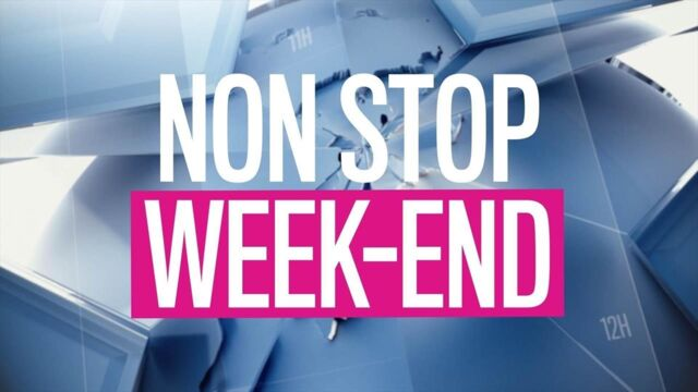 Non stop week-end