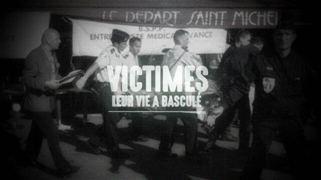 Victimes : leur vie a basculé