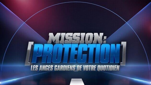 Mission : protection, les anges gardiens de votre quotidien