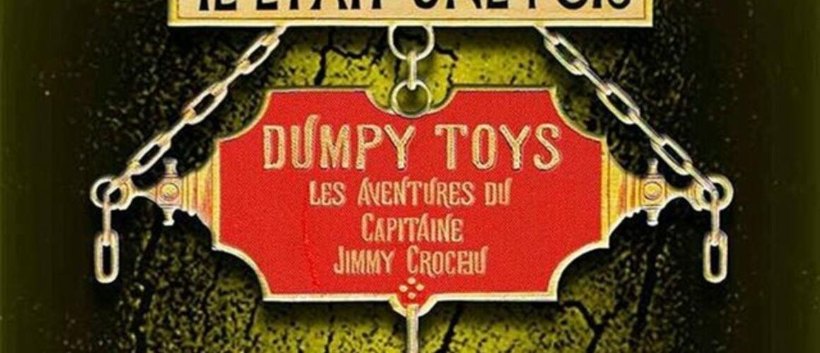 Dumpy Toys : les aventures du Capitaine Jimmy Crochu