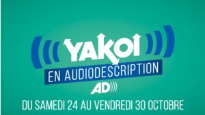 Yakoi en audiodescription du 24 au 30 octobre