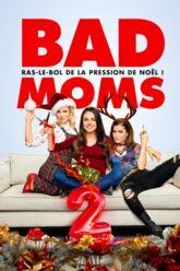 Cinéma : Bad moms 2