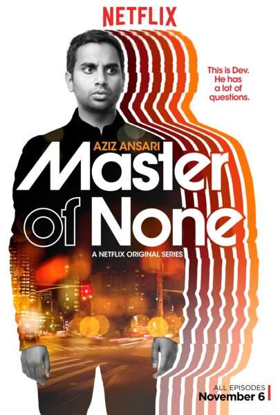 Dans notre tête de liste, l'attachante série (Netflix) : Master of None