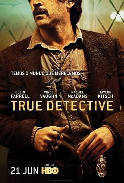 La très attendue saison 2 de True Detective (HBO) a aussi rythmé cette année 2015