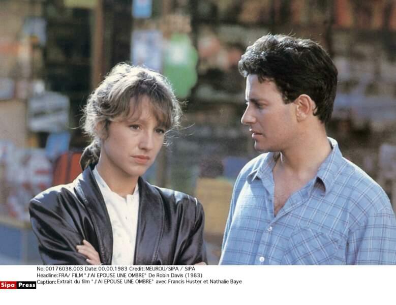 Dans J'ai épousé une ombre, avec Francis Huster (1982)