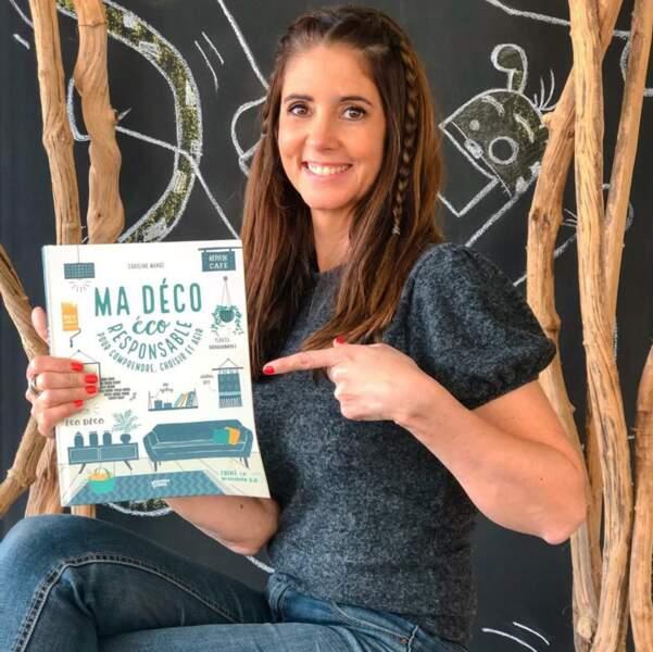 Caroline Munoz s'intéresse même, depuis plusieurs années, à la décoration éco-responsable. Elle en a d'ailleurs écrit un livre !